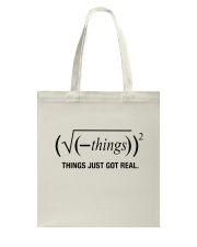 Things Just Got Real Tote Bag tile