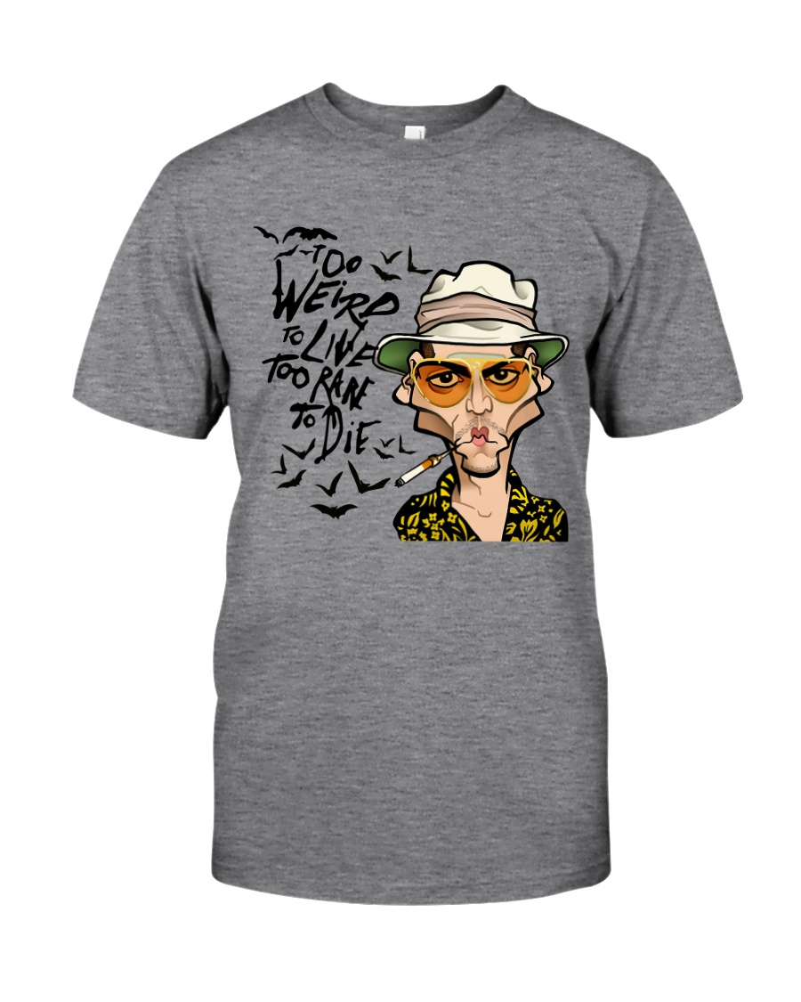 Too Weird To Live Classic T-Shirt