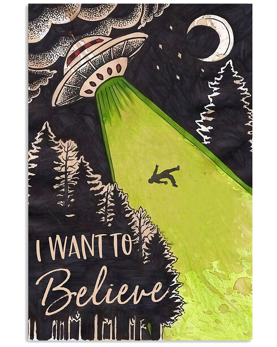 I Want To Believe 11x17 Poster