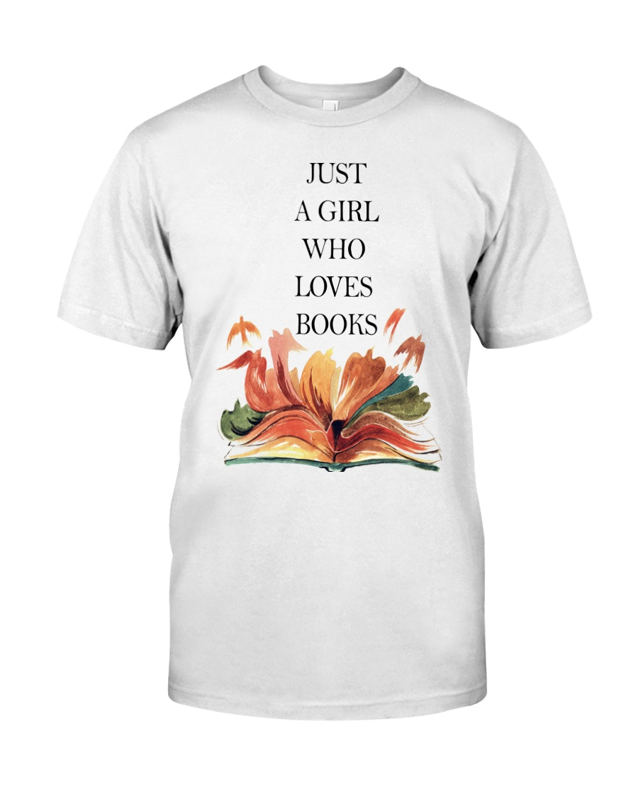 Just A Girl Who Loves Books Classic T-Shirt
