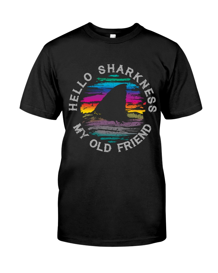 Hello Sharkness My Old Friend Classic T-Shirt
