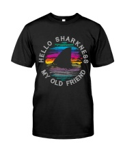 Hello Sharkness My Old Friend Classic T-Shirt front