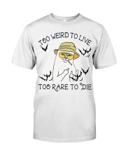 Too Rare To Die Classic T-Shirt front