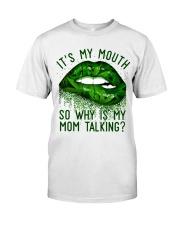 Its My Mouth Classic T-Shirt thumbnail