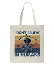 I Dont Believe In Humans Tote Bag thumbnail