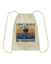 I Dont Believe In Humans Drawstring Bag thumbnail