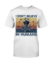 I Dont Believe In Humans Classic T-Shirt thumbnail