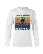 I Dont Believe In Humans Long Sleeve Tee thumbnail