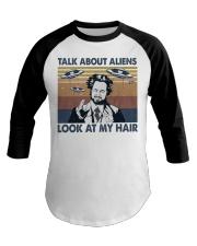 Talk About Aliens Baseball Tee thumbnail