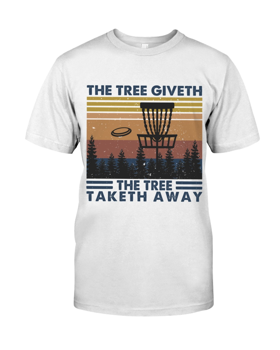 The Tree Giveth Classic T-Shirt