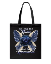 You Will Be Always Remembered Tote Bag thumbnail