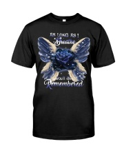 You Will Be Always Remembered Classic T-Shirt thumbnail