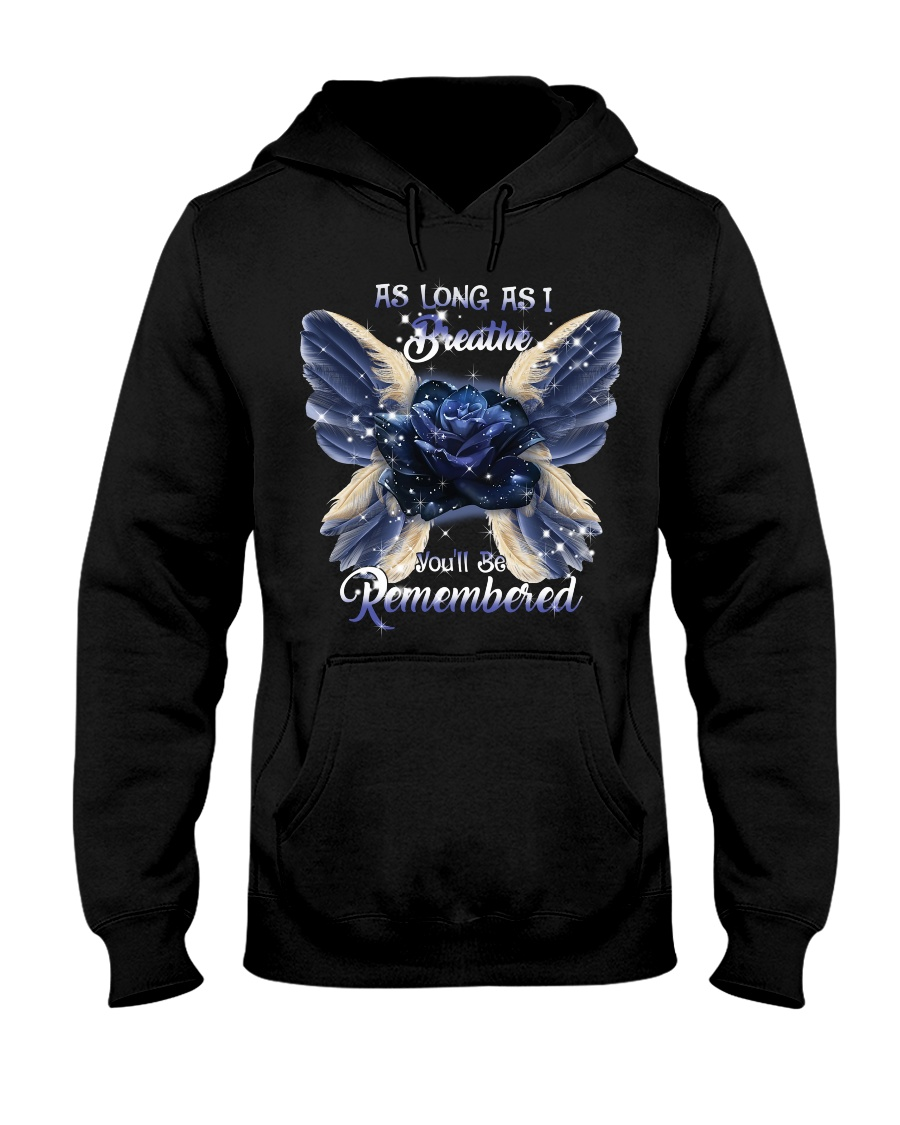 You Will Be Always Remembered Hooded Sweatshirt