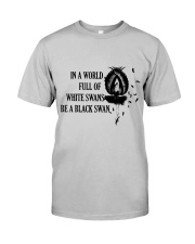 Be A Black Swan Classic T-Shirt front