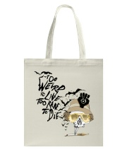 Too Weird To Live1 Tote Bag tile