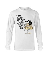 Too Weird To Live1 Long Sleeve Tee tile