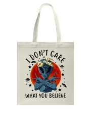 I Dont Care What You Believe Tote Bag thumbnail