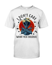 I Dont Care What You Believe Classic T-Shirt tile