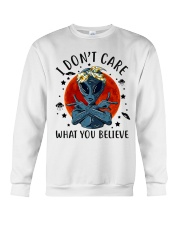 I Dont Care What You Believe Crewneck Sweatshirt thumbnail