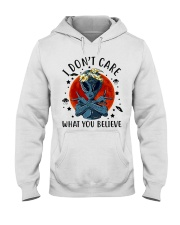 I Dont Care What You Believe Hooded Sweatshirt thumbnail