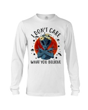 I Dont Care What You Believe Long Sleeve Tee thumbnail
