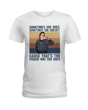 Sometimes She Gose Ladies T-Shirt thumbnail