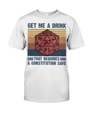 Get Me A Drink Classic T-Shirt front