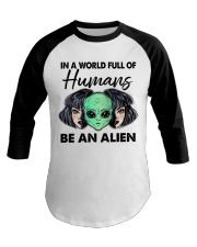 In A World Full Of Humans Baseball Tee thumbnail