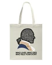 Who Lives Who Dies Tote Bag thumbnail