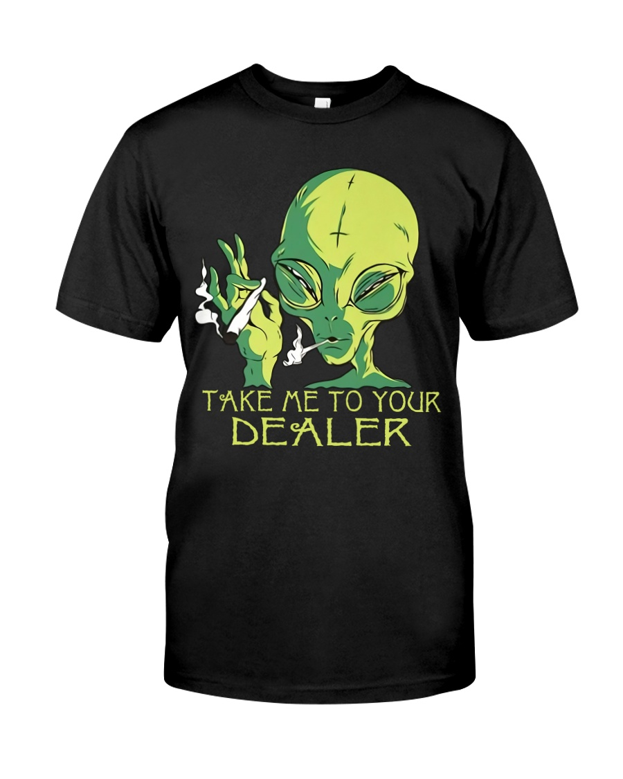 Take Me To Your Dealer Classic T-Shirt