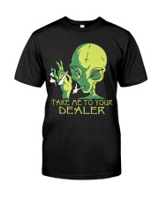 Take Me To Your Dealer Classic T-Shirt front