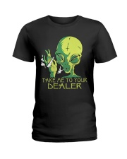 Take Me To Your Dealer Ladies T-Shirt thumbnail