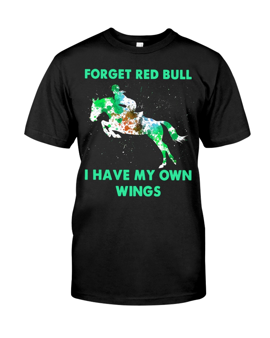 Forget Red Bull I Have My Own Wings Classic T-Shirt
