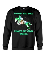 Forget Red Bull I Have My Own Wings Crewneck Sweatshirt thumbnail