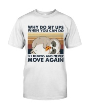 Why Do Sit Up Classic T-Shirt thumbnail