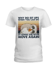 Why Do Sit Up Ladies T-Shirt thumbnail
