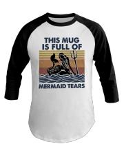 This Mug Is Full Of Mermaid Baseball Tee thumbnail