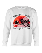 Too Weird To Live1 Crewneck Sweatshirt thumbnail