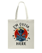 I Am Outta Here Tote Bag thumbnail