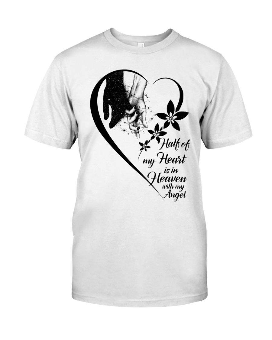 Half Of My Heart Is In Heaven Classic T-Shirt