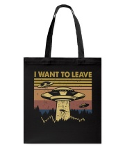 I Want To Leave Tote Bag thumbnail