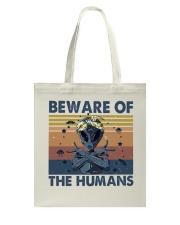 Beware Of The Humans Tote Bag thumbnail