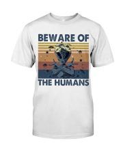Beware Of The Humans Classic T-Shirt thumbnail