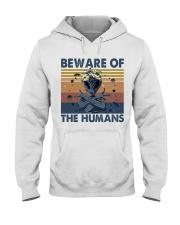 Beware Of The Humans Hooded Sweatshirt front