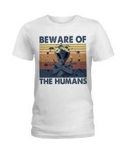Beware Of The Humans Ladies T-Shirt thumbnail