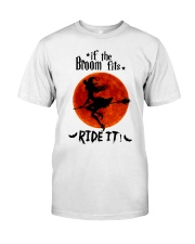 Witch If The Broom Fits Classic T-Shirt front
