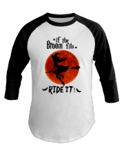 Witch If The Broom Fits Baseball Tee thumbnail