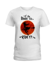 Witch If The Broom Fits Ladies T-Shirt thumbnail