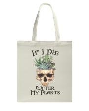 If I Die Water My Plants Tote Bag thumbnail