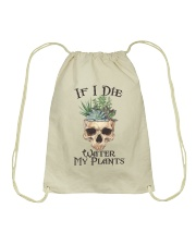 If I Die Water My Plants Drawstring Bag thumbnail